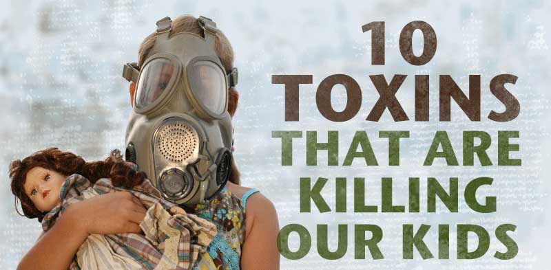 Toxins killing our kids